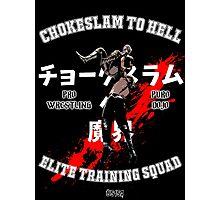 Chokeslame Elite Training Squad Photographic Print