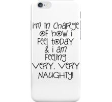 I Am In Charge Of How I Am Feeling... iPhone Case/Skin