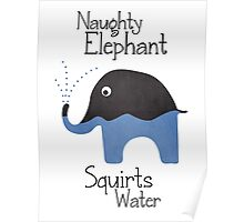 Naughty Elephant Squirts Water. Poster