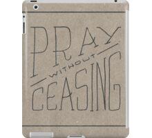 Pray Without Ceasing iPad Case/Skin
