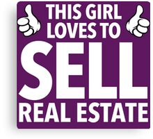 Hilarious 'This Girl Loves To Sell Real Estate' Funny TShirts and Accessories Canvas Print