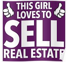 Hilarious 'This Girl Loves To Sell Real Estate' Funny TShirts and Accessories Poster