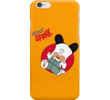 Hello Spank! iPhone Case/Skin
