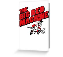 The Big Red Machine Greeting Card