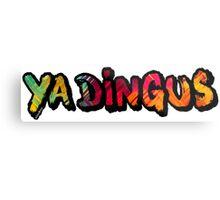 Ya Dingus Citron Variant by SmashBam Metal Print