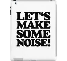 Let's make some noise! iPad Case/Skin