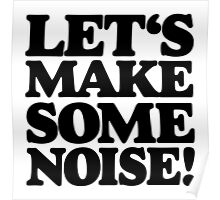 Let's make some noise! Poster