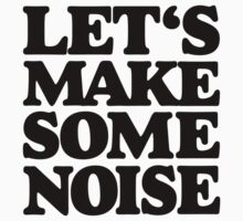 Let's make some noise One Piece - Short Sleeve
