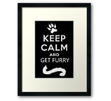 Keep calm and get furry Framed Print