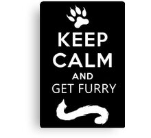 Keep calm and get furry Canvas Print