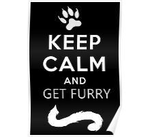 Keep calm and get furry Poster