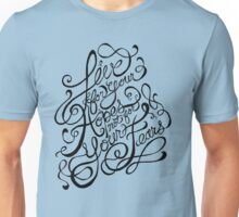 Live For Your Hopes Unisex T-Shirt
