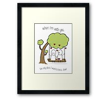 When I'm With You... Framed Print