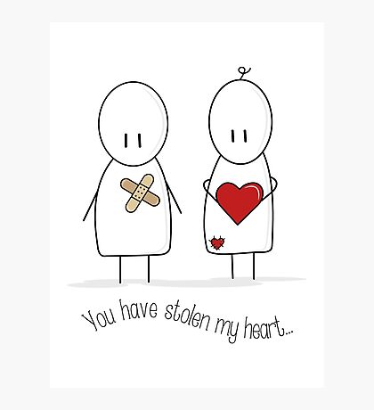 You Have Stolen My Heart.  Photographic Print