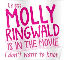 Unless MOLLY RINGWALD is in the movie I don't want to know! Poster