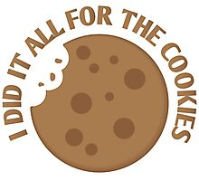 I did it all for the COOKIES! Photographic Print
