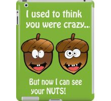 I Can See Your Nuts iPad Case/Skin