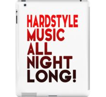 Hardstyle Music All Night Long! iPad Case/Skin