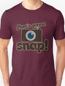 Mom's Gonna SNAP Unisex T-Shirt