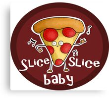Slice, slice, baby! Canvas Print