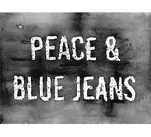 PEACE & BLUE JEANS  Photographic Print