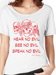 HEAR NO EVIL SEE NO EVIL SPEAK NO EVIL Women's Relaxed Fit T-Shirt