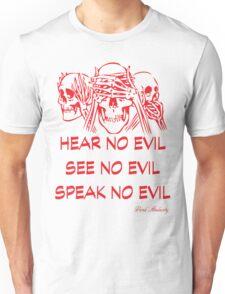 HEAR NO EVIL SEE NO EVIL SPEAK NO EVIL Unisex T-Shirt