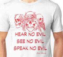 HEAR NO EVIL SEE NO EVIL SPEAK NO EVIL Unisex T-Shirt