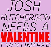 JOSH HUTCHERSON NEEDS A VALENTINE I VOLUNTEER by Divertions