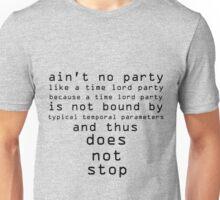 Dr. Who Ain't No Party Unisex T-Shirt