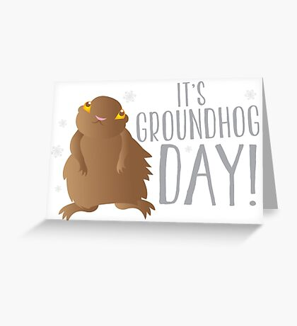 It's GROUNDHOG DAY! with cute little groundhog and snowflakes Greeting Card