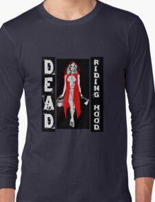 Zombie Fairytales Hood - DEAD RIDING HOOD Long Sleeve T-Shirt
