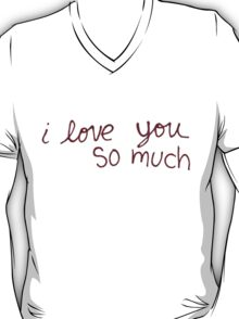 "Austin's ""I love you so much"" T-Shirt"