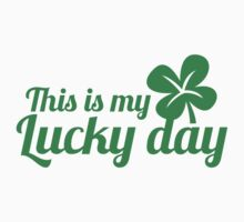 This is my LUCKY Day! green St Patricks day design with a shamrock by jazzydevil