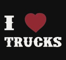 I Love Trucks - T-Shirts & Hoddies by RaymondsJessica
