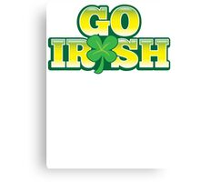 GO IRISH St Patrick's Day Design with a shamrock Canvas Print