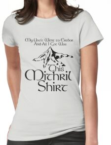 My Uncle Went to Erebor And All I Got Was This Mithril Shirt Womens Fitted T-Shirt