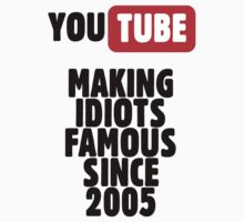 Idiots of YouTube T-Shirt