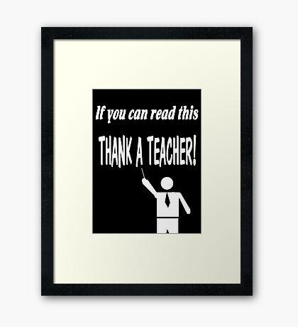 Thank a teacher Framed Print