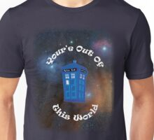 You're Out Of This World  Unisex T-Shirt