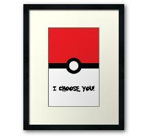I Choose You! Framed Print