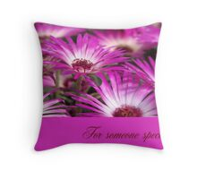 Livingstone Daisies Card - For Someone Special Throw Pillow
