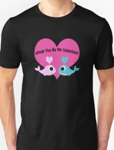 Whale You Be My Valentine? Unisex T-Shirt