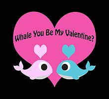 Whale You Be My Valentine? by Eggtooth