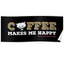 Coffee Makes Me Happy Poster
