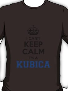 I cant keep calm Im a KUBICA T-Shirt