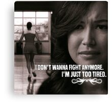 I Don't Wanna Fight Anymore, I'm Just Too Tired Canvas Print
