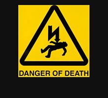 Danger of death Unisex T-Shirt