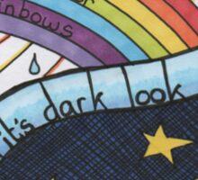When it rains look for rainbows Sticker