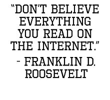 Franklin D. Roosevelt Internet Quote Photographic Print